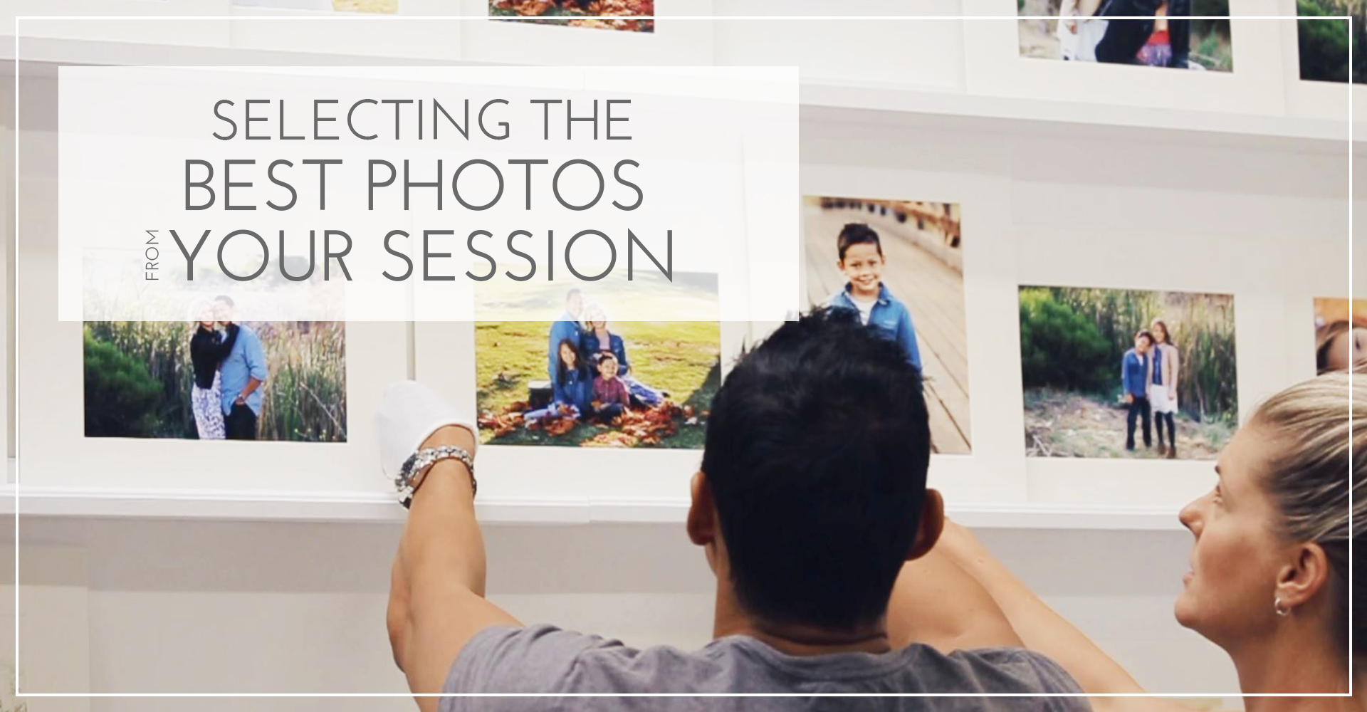 how to select the perfect photos from your session