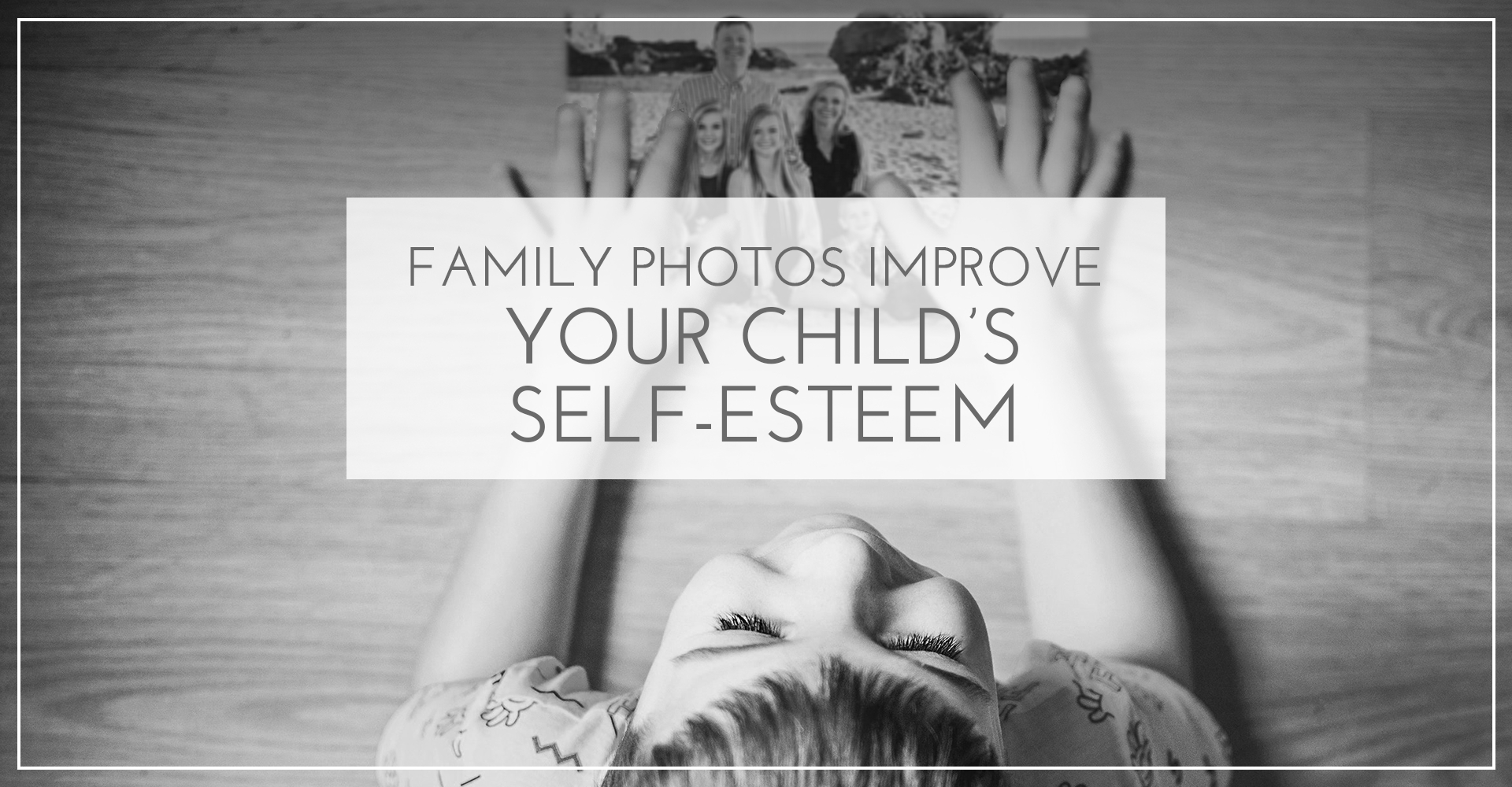 Family photos improve children's self-esteem